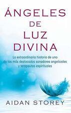 Ángeles de Luz Divina : La Extraordinaria Autobiografia de uno de los Mas...