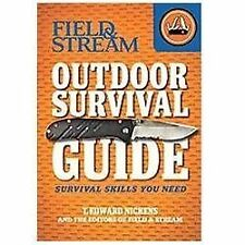 Outdoor Survival Guide : Survival Skills You Need by T. Edward Nickens (2012,...
