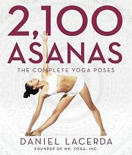 2,100 Asanas : The Complete Yoga Poses by Daniel Lacerda (2015, Hardcover)