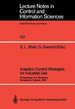 Adaptive Control Strategies for Industrial Use : Proceedings of a Workshop...