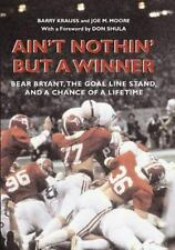 Ain't Nothin' But a Winner: Bear Bryant, The Goal Line Stand, and a Chance of a
