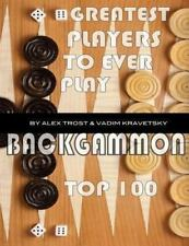 Greatest Players to Ever Play Backgammon: Top 100 by Alex Trost and Vadim...