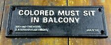BLACK AMERICANA SEGREGATION CAST IRON SIGN COLORED IN BALCONY GRAND THEATER