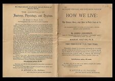 HOW WE LIVE: The human Body, and How to Take Care of it. by J. Johonnot. (BI#51)