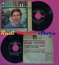LP 45 7'' BRUNO FILIPPINI La ragazza nell'acqua L'anno venturo 1963 no cd mc vhs