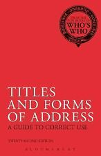 Titles and Forms of Address : A Guide to Correct Use by A. and C. Black...