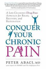 Conquer Your Chronic Pain : A Life-Changing Drug-Free Approach for Relief,...