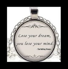"""""""LOSE YOUR DREAM, YOU LOSE YOUR MIND"""" THE ROLLING STONES GLASS PENDANT NECKLACE"""
