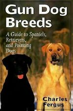 GUN DOG BREEDS - Hunting Dogs - Spaniels, Retrievers, and Pointing Dogs 1992