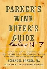 Parker's Wine Buyer's Guide, 7th Edition Parker, Robert M.