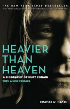 Heavier Than Heaven: A Biography of Kurt Cobain by Charles R. Cross, (Paperback)