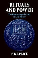 Rituals and Power: The Roman Imperial Cult in Asia Minor, Price, S. R. F.