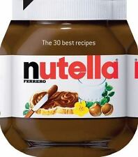 Nutella: The 30 best recipes by , Good Book
