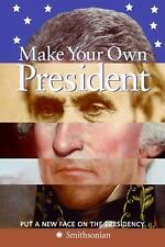 Make Your Own President by Pastan, Amy; McKnight, Linda