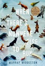 When There's Nowhere Else to Run by Murray Middleton (2016, Paperback)