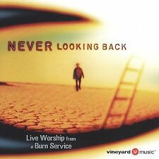 Never Looking Back: Live Worship From A Burn Service by Ryan Delmore, Jessie La