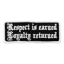 RESPECT EARNED LOYALTY RETURNED  EMBROIDERED  4 INCH MC BIKER PATCH