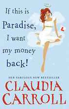 If This is Paradise, I Want My Money Back, Claudia Carroll
