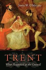 Trent : What Happened at the Council by John W. O'Malley, 2013 HC NEW