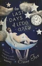 The Last Days of Leda Grey, Fox, Essie, Very Good condition, Book
