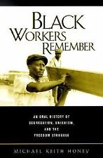 Black Workers Remember: An Oral History of Segregation, Unionism, and the Freedo