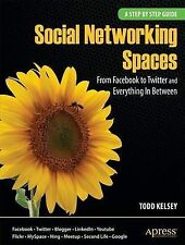 Social Networking Spaces: From Facebook to Twitt, Kelsey, Todd, New