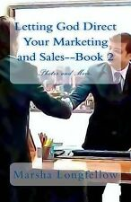 Letting God Direct Your Marketing and Sales--Book 2 by Marsha Longfellow...