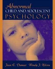 Abnormal Child and Adolescent Psychology by Wendy J. Nilsen and Jean E. Dumas...