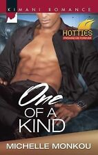 One of a Kind by Michelle Monkou (2014) ~ Harlequin Kimani Hotties Romance #368