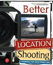 NEW - Better Location Shooting: Techniques for Video Production