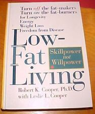 Low-Fat Living : Turn off the Fat-Makers, Turn on the Fat-Burners for Longevity,