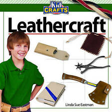 Linda Sue Eastman-Kids Craft: Leathercraft BOOK NEW