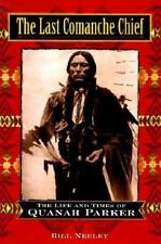 The Last Comanche Chief: The Life and Times of Quanah Parker-ExLibrary