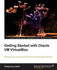 Getting Started with Oracle VM VirtualBox by Pradyumna Dash (2013, Paperback,...