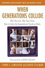 When Generations Collide : Who They Are. Why They Clash. How to Solve the...