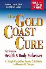 The Gold Coast Cure: The 5-Week Health and Body Makeover, A Lifestyle Plan to Sh