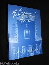 Uncorrected Proof Copy of The Apothecary's House by Adrian Mathews 2005-1st UK
