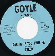 "BYRON ""LOVE ME IF YOU WANT ME"" ORIG TEXAS GARAGE 1967 (ROKY'S BROTHER)"