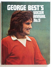 GEORGE BEST SOCCER ANNUAL No.5 1972, Unclipped. VGC, 128 pages.
