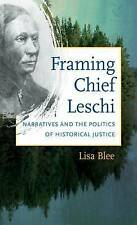 Framing Chief Leschi: Narratives and the Politics of Historical Justice by...