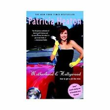 Motherhood and Hollywood: How to Get a Job Like Mine, Patricia Heaton, Good Book