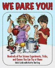 We Dare You!: Hundreds of Science Bets, Challenges, and Experiments You Can Do a
