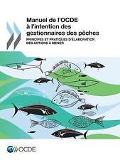 Manuel de l'Ocde a l'Intention des Gestionnaires des Peches : Principes et...