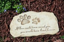 """paw print Pet Dog Grave Garden Memorial Stone """"If Love could save you"""" Message"""