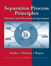 Separation Process Principles by J. D. Seader, Ernest J. Henley and D. Keith...