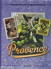 Cuisine de nos régions / Provence // Laure SIRIEIX // Nathalie BUCSEK // Atlas