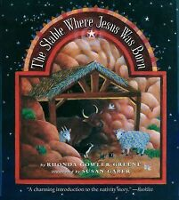 The Stable Where Jesus Was Born by Rhonda Gowler Greene (2002, Picture Book)