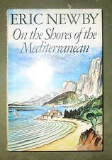 On the Shores of the Mediterranean by Eric Newby (Hardback, 1984)