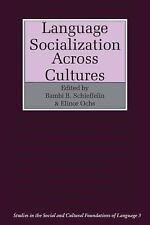 Language Socialization Across Cultures (Studies in the Social and Cultural Found