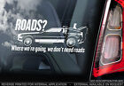 Back to the Future! -Car Sticker- 'Roads? Where we're going we don't need roads'